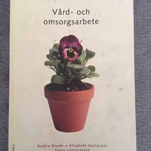Vård- och omsorgsarbete av Barbro Blume & Elisabeth Karlström & Sonia Lennartsson Nypris: ca 500 kr Pris kan diskuteras