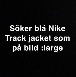 Sökes som fan blå Nike track jacket strl L