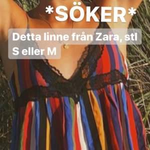 Söker detta linne från Zara i stl S eller M!! 💕💕 Tipsa gärna om någon har!!