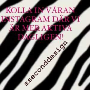 vid snabbare äffär hänvisar vi till vår instagram sseconddesign!