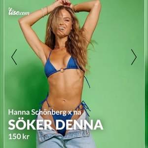Söker denna bikini från Hanna Schönberg X Nakd. Bikini-top storlek L-XL och bikini underdel storlek M. Tveka inte att höra av er <3