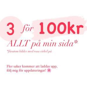Allt är 3 för 100kr, förutom de bilder med rosa cirkel på!!! Köp, köp, köp! ❤️ Köparen står för frakt 📩